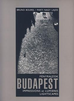 Bruno Bourel – Parti Nagy Lajos: Fényrajzok (2001)
