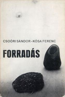 Csoóri Sándor – Kósa Ferenc: Forradás; Ítélet; Nincs idő (1972)
