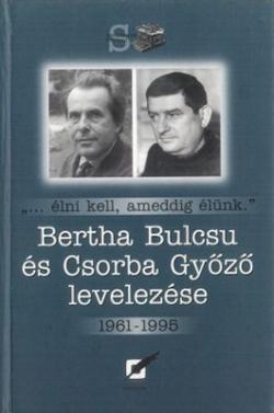 Csorba Győző és Bertha Bulcsu levelezése (2004)
