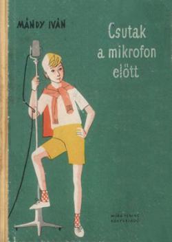 Csutak a mikrofon előtt (1961)