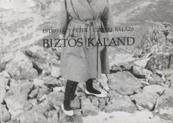 Czeizel Balázs – Esterházy Péter: Biztos kaland (1989)