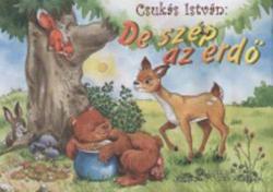 De szép az erdő (2007)