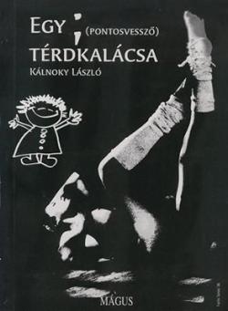 Egy ; (pontosvessző) térdkalácsa (1995)