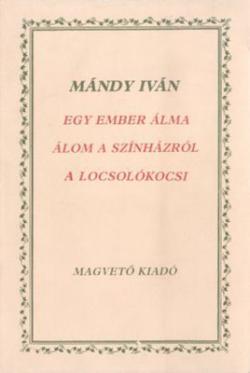 Egy ember álma; Álom a színházról;  A locsolókocsi (1988)