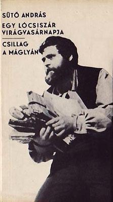 Egy lócsiszár virágvasárnapja;  Csillag a máglyán (1976)