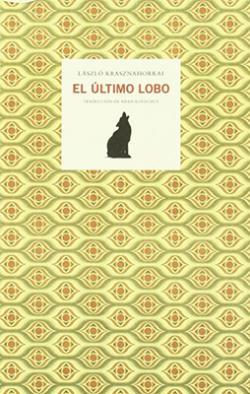 El último lobo [Az utolsó farkas] (2009)