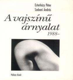 Esterházy Péter – Szebeni András: A vajszínű árnyalat (1993)