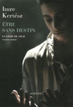 Être sans destin - le livre du film (2005)