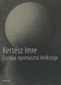 Európa nyomasztó öröksége (2008)