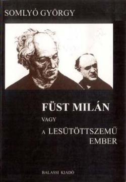 Füst Milán vagy A lesütött szemű ember (1993)