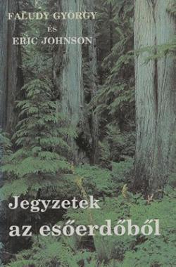 Faludy György – Eric Johnson: Jegyzetek az esőerdőből (1991)