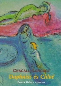 Faludy György – Longosz – M. Chagall: Daphnisz és Chloé (2001)