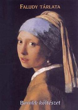 Faludy tárlata. Barokk költészet (2004)