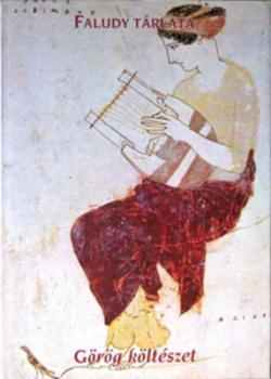 Faludy tárlata. Görög költészet (2001)