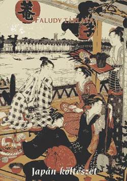 Faludy tárlata. Japán költészet (2000)
