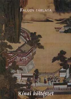 Faludy tárlata. Kínai költészet (2000)