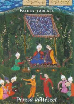 Faludy tárlata. Perzsa költészet (2002)