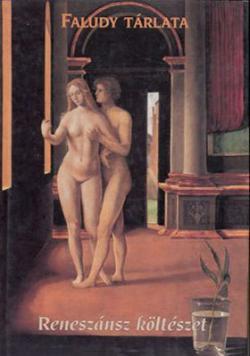 Faludy tárlata. Reneszánsz költészet (2003)