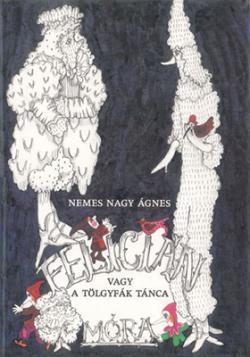 Felicián vagy A tölgyfák tánca (1987)