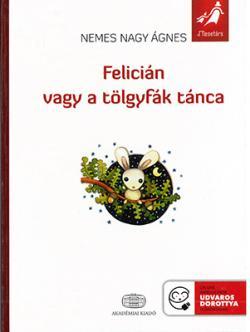 Felicián vagy a tölgyfák tánca (2010)