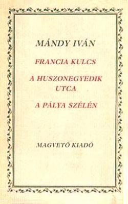 Francia kulcs; A huszonegyedik utca; A pálya szélén (1985)