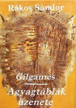 Gilgames; Agyagtáblák üzenete (1985)