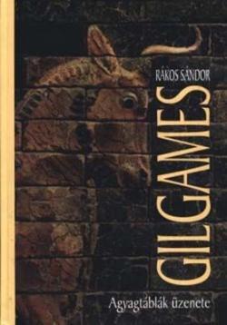 Gilgames; Agyagtáblák üzenete (2004, 2008)