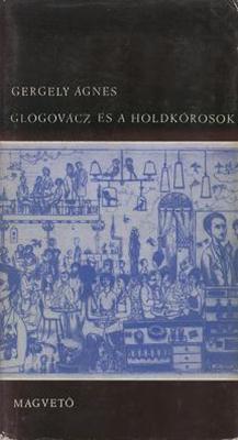 Glogovácz és a holdkórosok (1966)