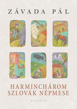 Harminchárom szlovák népmese (2010)