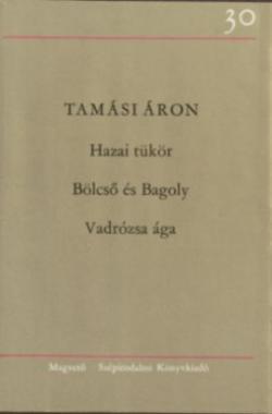 Hazai tükör; Bölcső és bagoly; Vadrózsa ága (1976)