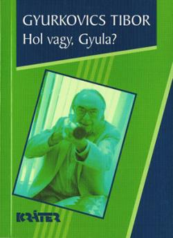Hol vagy, Gyula? Hernádiádák (2005)