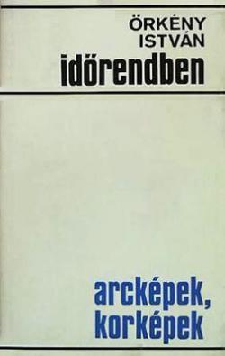 Időrendben - Arcképek; korképek (1973)
