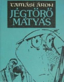 Jégtörő Mátyás (1981)