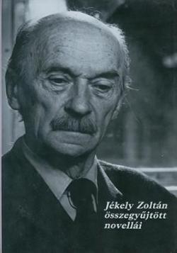 Jékely Zoltán összegyűjtött novellái (1986)