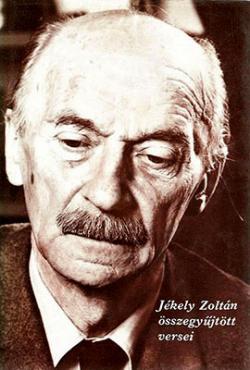 Jékely Zoltán összegyűjtött versei (1985)