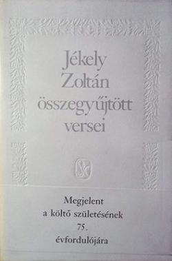 Jékely Zoltán összegyűjtött versei (1988)