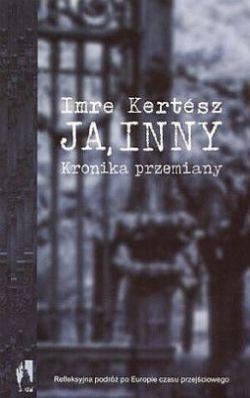 Ja, inny. Kronika przemiany (2004)