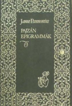 Janus Pannonius: Pajzán epigrammák (1986)