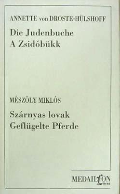 Judenbuche - Zsidóbükk; Szárnyas lovak -  Geflügelte Pferde (1995)