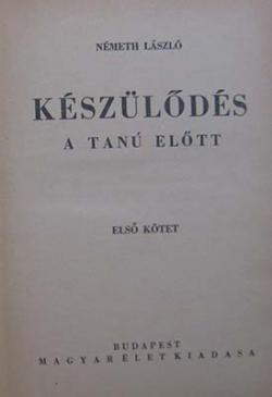 Készülődés. A Tanu előtt (1941)