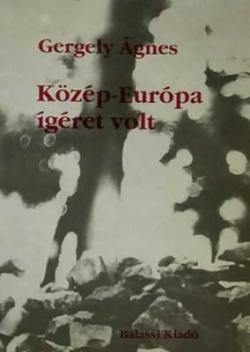 Közép-Európa ígéret volt (1994)