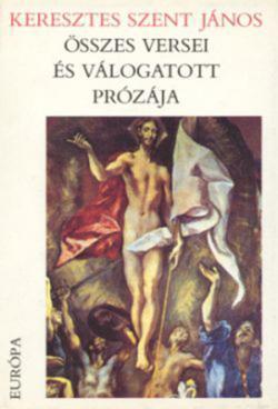 Keresztes Szent János összes versei és válogatott prózája (1992)