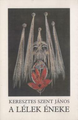 Keresztes Szent János: A lélek éneke (1988)
