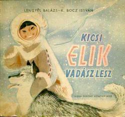 Kicsi Elik vadász lesz (1957)