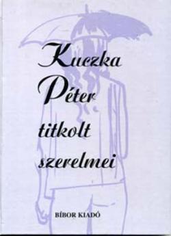Kuczka Péter titkolt szerelmei (2000)