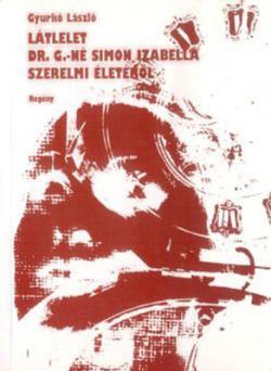 Látlelet dr. G-né Simon Izabella szerelmi életéről (2004)