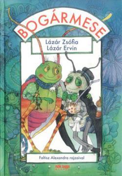 Lázár Zsófia – Lázár Ervin: Bogármese (2006)