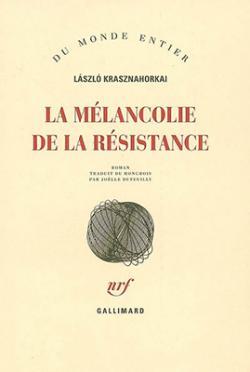La mélancolie de la résistance (2006)