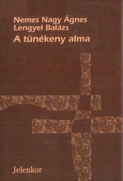 Lengyel Balázs – Nemes Nagy Ágnes: A tünékeny alma (1995)