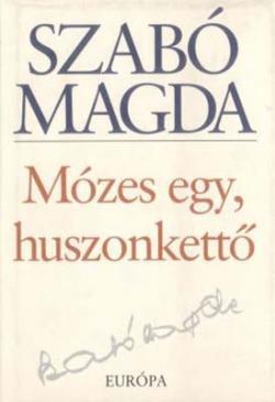 Mózes egy, huszonkettő (2001)